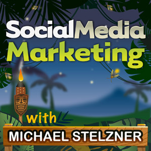 Social Media Marketing Podcast w/ Michael Stelzner