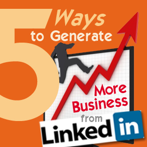 get more business from linkedin