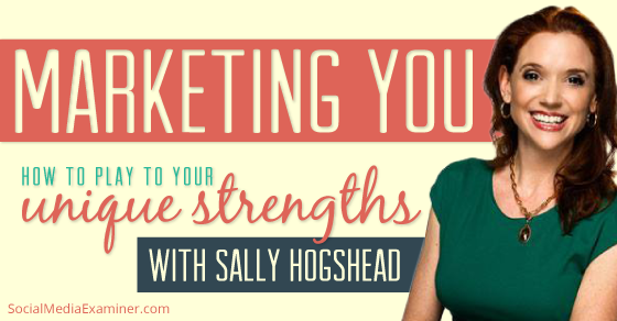 Marketing You: How to Play to Your Unique Strengths |