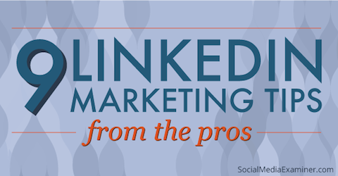 9 linkedin marketing tips