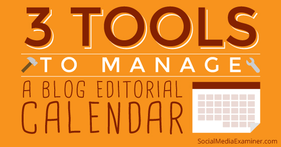 how to create your social media editorial calendar