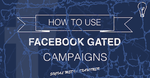 facebook gated campaigns