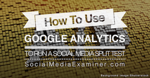 how to use Google analytics split test