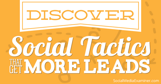 How to Get More Leads With Creative Social Tactics |
