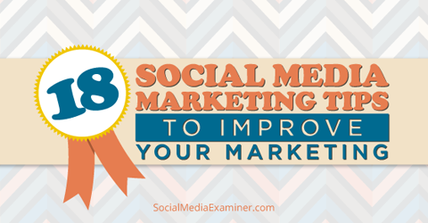 18 social media marketing tips
