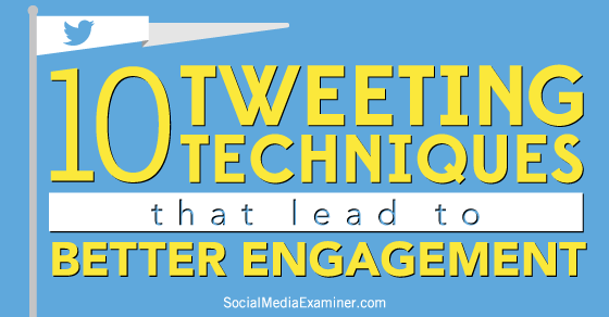 10 Twitter Tactics to Increase Your Engagement |