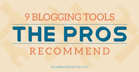 9 blogging tips from pros