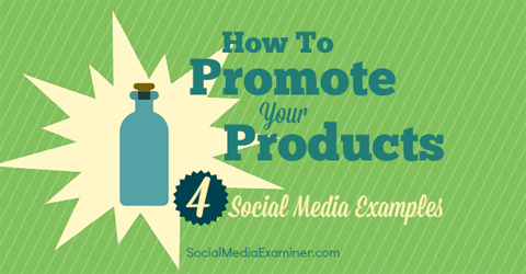 how to promote products with social media