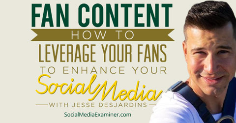 leverage fan content to enhance social media