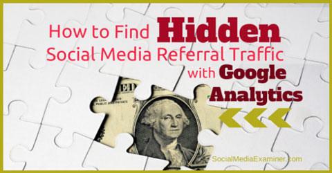 find hidden social media traffic in google analytics