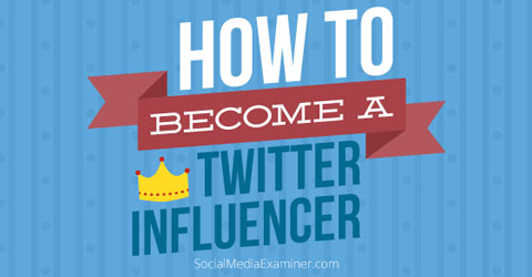become a twitter influencer