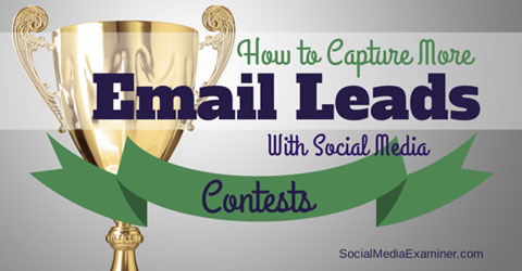 capture email leads with social media contests