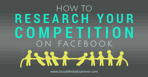 research your competition on facebook