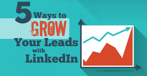 grow linkedin leads