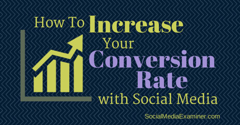 increase your conversion rate with social media