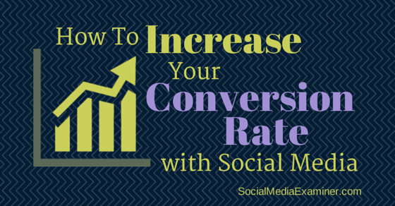 How to Increase Your Conversion Rate With Social Media