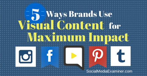 use visual content for impact