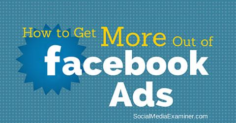 Holen Sie mehr aus Facebook-Anzeigen heraus
