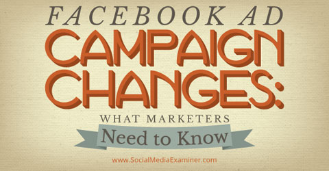 facebook ad campaign changes