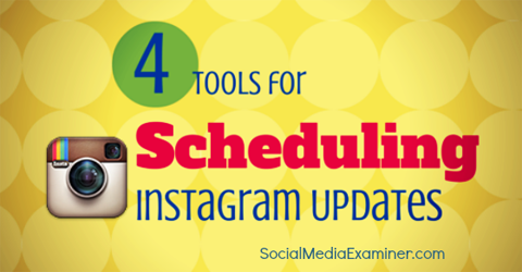 four tools you can use to schedule Instagram posts.