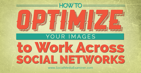 optimize image for three social networks
