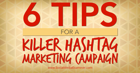 tips for hashtag marketing campaigns