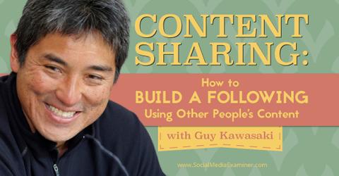 guy kawasaki shares how to build social media following