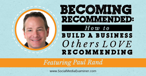 Becoming Recommended: How to Build a Business Others Love Recommending