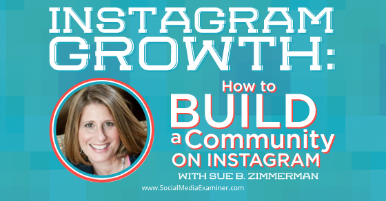 Instagram Growth: How to Build a Community on Instagram