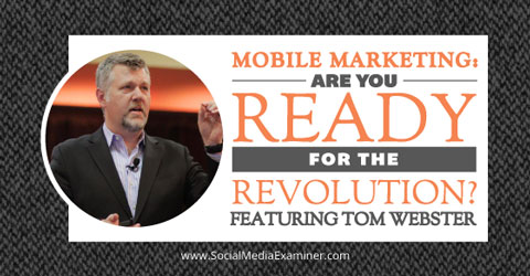mobile marketing with tom webster