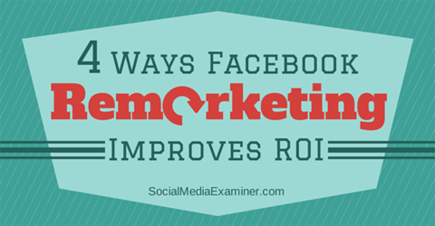 improve roi with facebook remarketing