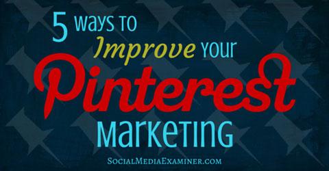 5 ways to improve pinterest marketing