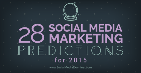 2015 social media marketing predictions