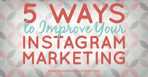 improve instagram marketing
