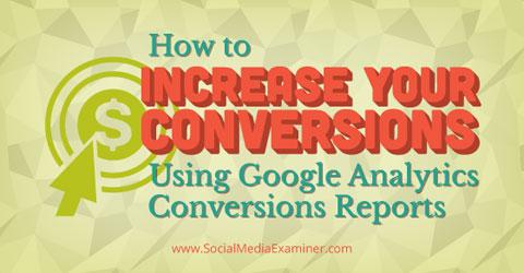 use google analytics conversions reports
