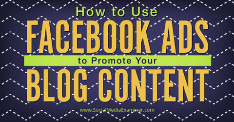 use facebook ads to promote blog content
