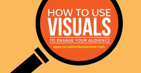 use visuals for engagement