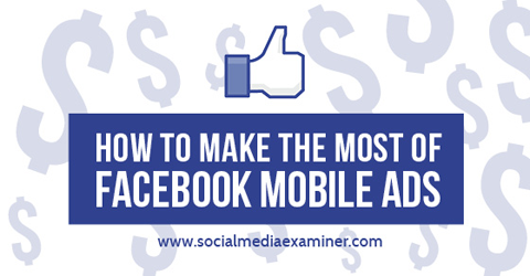 make the most of facebook mobile ads