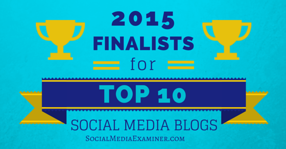 Finalists: Top 10 Social Media Blogs 2015