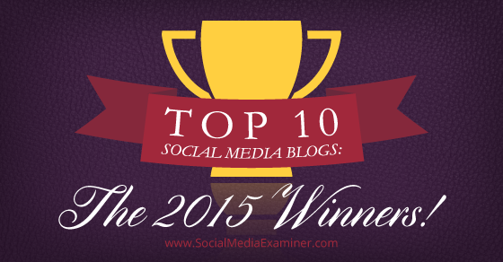 Top 10 Social Media Blogs: The 2015 Winners!