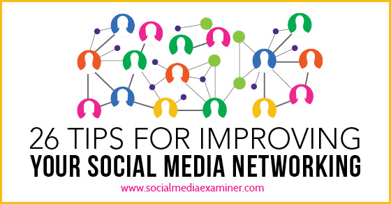 26 Tips for Improving Your Social Media Marketing