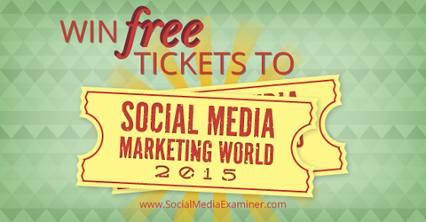 win tickets to social media marketing world 2014