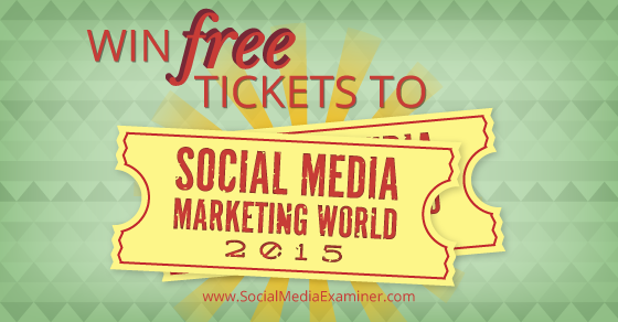 Win Free Tickets to Social Media Marketing World 2015