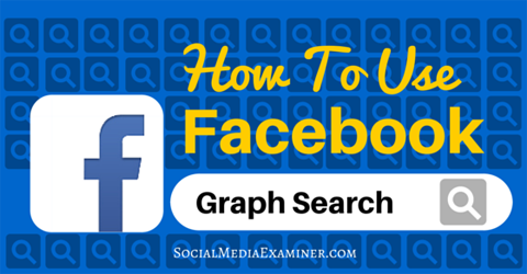 How To Use Facebook Graph Search To Improve Your Marketing Social Media Examiner Connect with friends, family and other people you know. how to use facebook graph search to