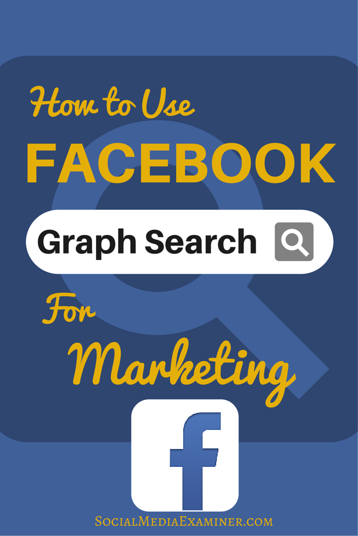 how to use facebook graph search for marketing