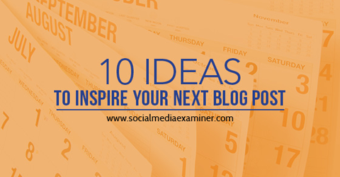 10 ideas for blog post inspiration