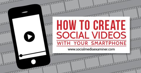 http://www.socialmediaexaminer.com/create-social-videos-smartphone/?utm_source=Facebook