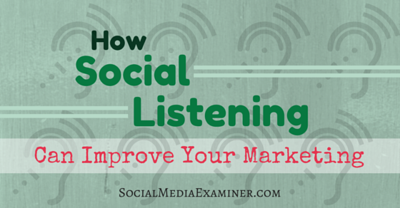 How Social Listening Can Improve Your Marketing