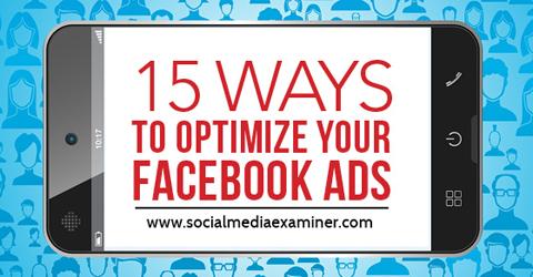 15 ways to optimize facebook ads