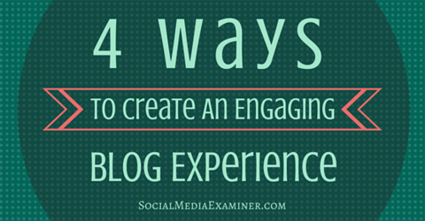 a more engaging blog experience